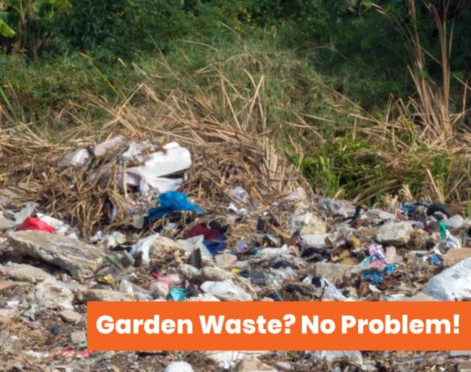 Garden mess with message garden waste, no problem!